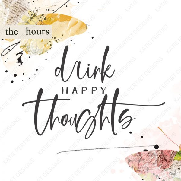 Katie Pertiet Drink Happy Thoughts